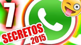 TOP 7: TRUCOS NUNCA ANTES VISTOS DE WHATSAPP (NUEVOS 2015)