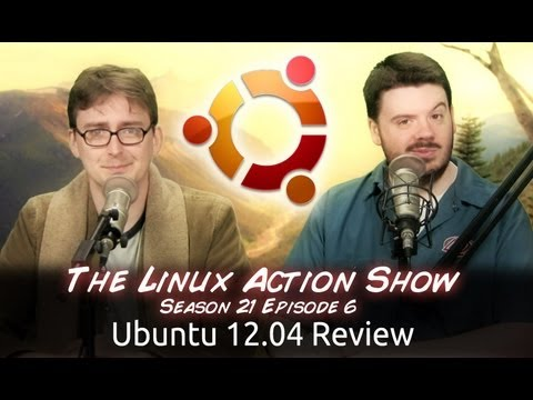 Ubuntu 12.04 Review   LAS   s21e06