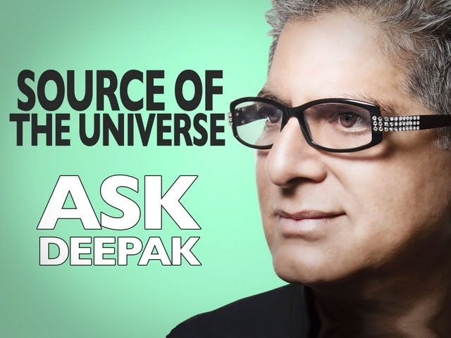 What is the source of the universe? | ASK DEEPAK CHOPRA!