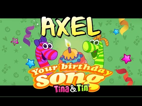 Tina & Tin Happy Birthday AXEL
