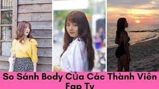 So Sánh Body Của Các Thành Viên Fap Tv | Fan An Vy