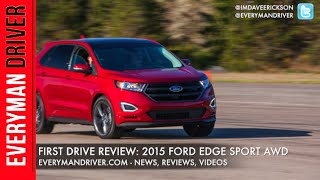 Here's the 2015 Ford Edge Sport AWD on Everyman Driver