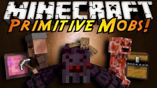 Minecraft Mod Showcase : PRIMITIVE MOBS!