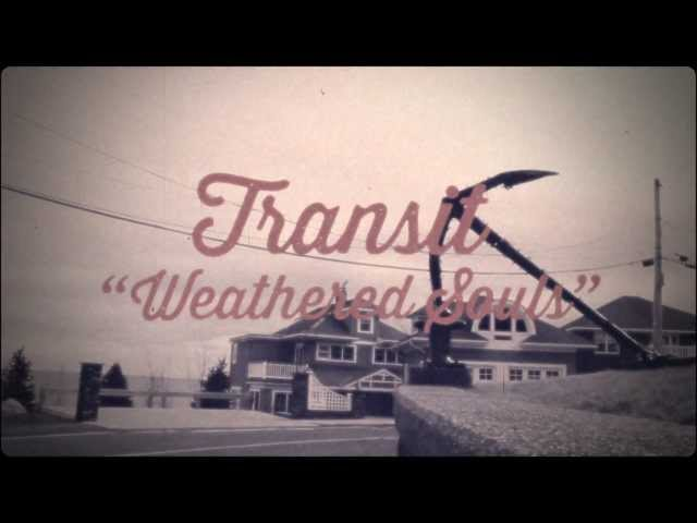 Transit - Weathered Souls