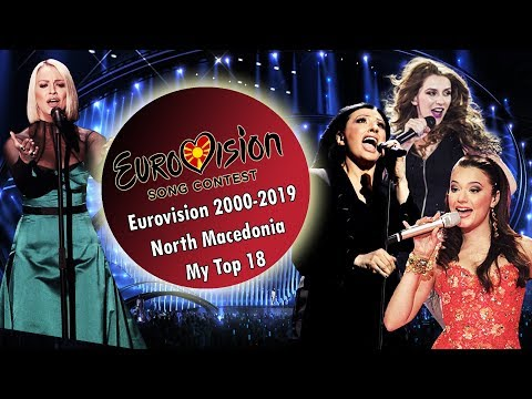 North Macedonia In Eurovision: Top 18 Songs (2000-2019)