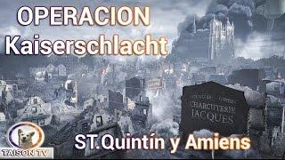 Battlefield 1 Modo Operaciones: Kaiserschlacht. San Quintín y Amiens en 4K 60 FPS