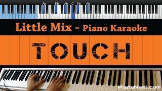 Little Mix - Touch - LOWER Key Piano Karaoke  Sing Along
