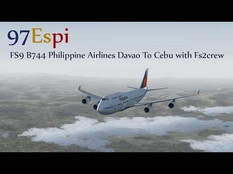 FS9/FSX Full Flight 08.03.13  Davao To Cebu Philippine Airlines B747-400