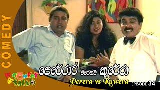 Perera vs Kuwera EP 34