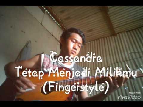 Cassandra Tetap menjadi milikmu (fingerstyle)
