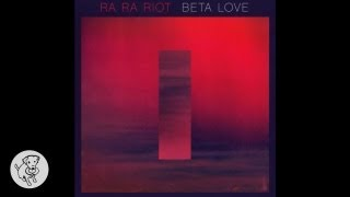 Watch Ra Ra Riot Is It Too Much video
