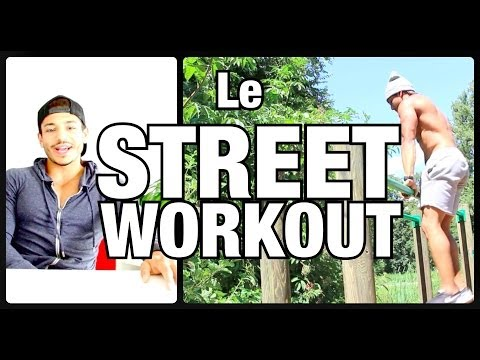 Le STREET WORKOUT: Explications & Entrainements by Bodytime