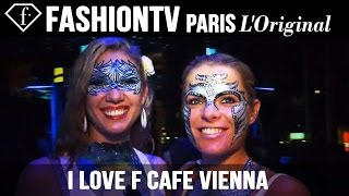 fashiontv Presents I Love F Cafe Vienna ft Michel Adam