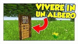 COME VIVERE DENTRO UN ALBERO! - Minecraft ITA