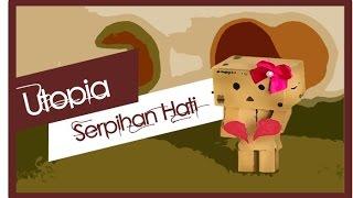 download lagu Utopia - Serpihan Hati gratis