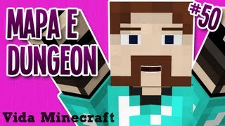 Vida Minecraft - Mapa e Dungeon - #50