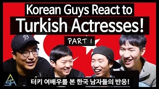 Korean Guys React to Turkish Actresses #1 [ASHanguk]