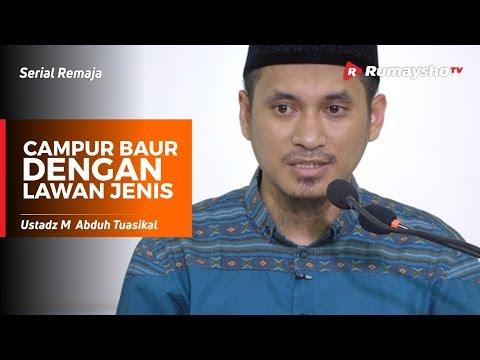Serial Remaja : Solusi Campur Baur dengan Lawan Jenis di Kampus - Ustadz M Abduh Tuasikal