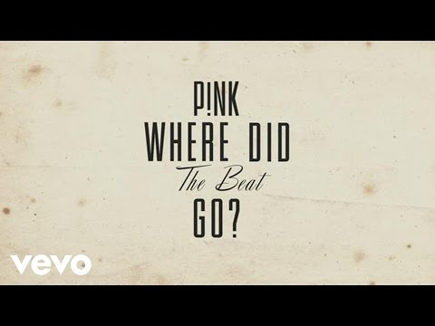 P!Nk - Where Did The Beat Go