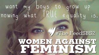 Women Against Feminism I The Feed