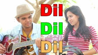 Dil Dil Dil |toke chara bacha muskildil