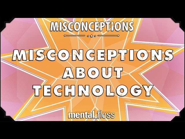 Misconceptions about Technology - mental_floss on YouTube (Ep.5)