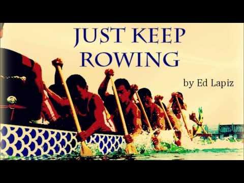 Just Keep Rowing - Ed Lapiz
