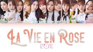 IZ*ONE (아이즈원) - La Vie en Rose (라비앙로즈) [HAN|ROM|ENG Color Coded Lyrics]