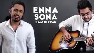 Download Enna Sona Samjhawan Mashup Cover By Asa Singh & DAWgeek | Arijit Singh 3Gp Mp4