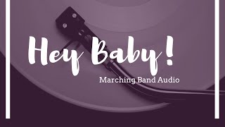 Hey! Baby! - Marching Band Audio