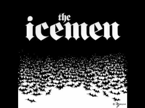 The Icemen- Right now