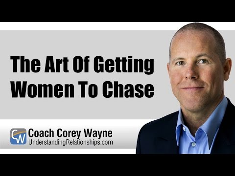 The Art Of Getting Women To Chase