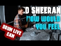 Ed Sheeran How Would You Feel Paean Live Pablo BigBoy Drums mp3