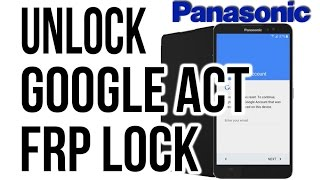 ( PANASONIC ) How To Remove GOOGLE ACCOUNT FRP Lock, BYPASS, DELETE FRP
