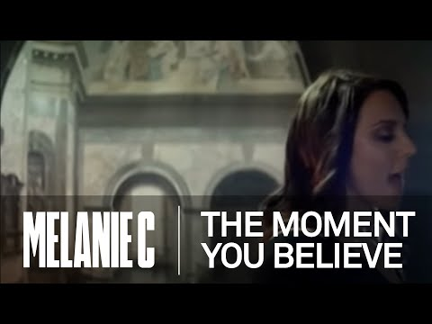Melanie C - The Moment You Believe