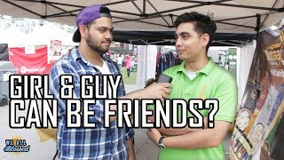 CAN GUYS AND GIRLS JUST BE FRIENDS? - PUBLIC QUESTION