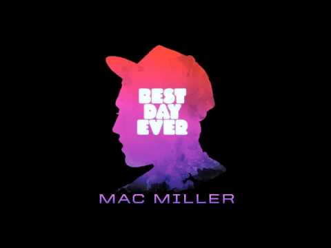 Oy Vey! - Mac Miller Best Day Ever