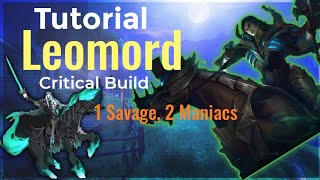 1 Savage, 2 Maniacs, No Deaths, Accused Cheater.   Leomord Tutorial, Skills, Build and Gameplay