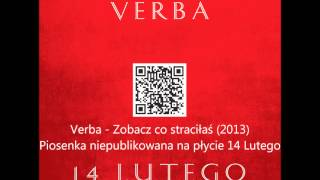 Verba - Zobacz co straciłaś ( 2013 ) + download link + lyrics / text / tekst