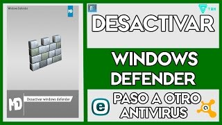 Desactivar ✦ Windows Defender ✦ para dar paso a otro Antivirus | Win. 10