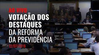 Votação dos destaques da Reforma da Previdência