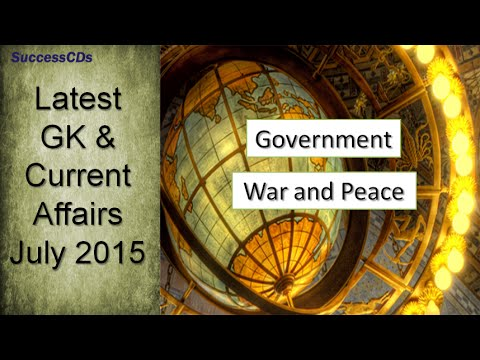 Government News and War | Latest GK and Current Affairs July 2015