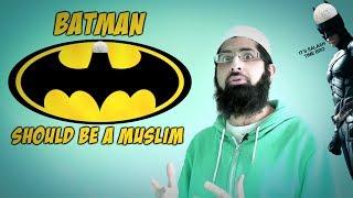 Batman should be a Muslim