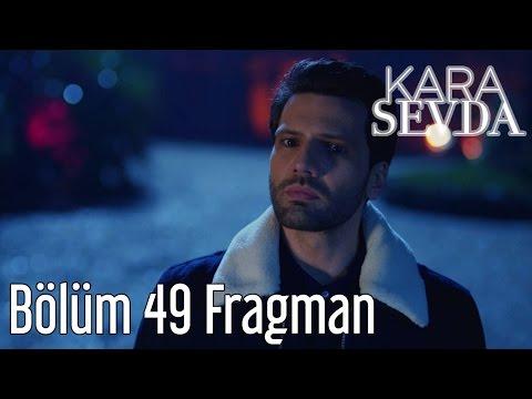 Kara Sevda 49. Bölüm Fragman