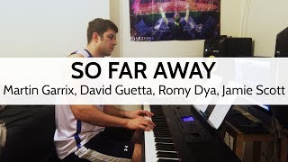 """So Far Away"" - Martin Garrix, David Guetta, Romy Dya, Jamie Scott - Piano Cover"