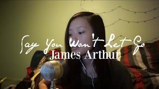 Say You Won 39 T Let Go James Arthur