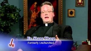 Journey Home - 2015/5/4 - Priesthood - w/ guest Fr Shane Tharp
