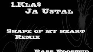 1 Kla$ Ja Ustal | Shape of my heart Bass Boosted
