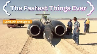 These Are The FASTEST Things Humans Have Ever Made
