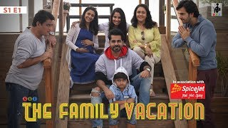 SIT | THE FAMILY VACATION| S1E1 | Chhavi Mittal | Karan V Grover
